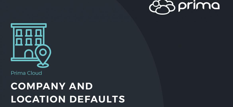 Company & Location Defaults
